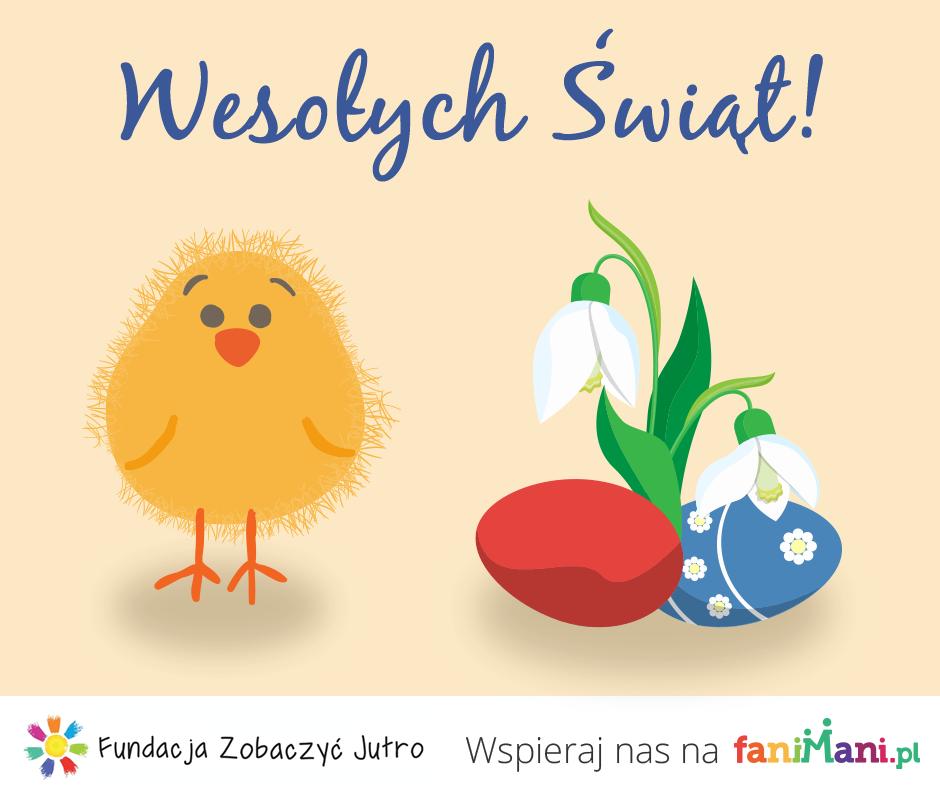życzenia-kartka-ekartka-wielkanoc-fundacja-zobaczyc-jutro-fani-mani-pl-kurczaki-wielkamoc-jajka-pisanki-swieta-święta
