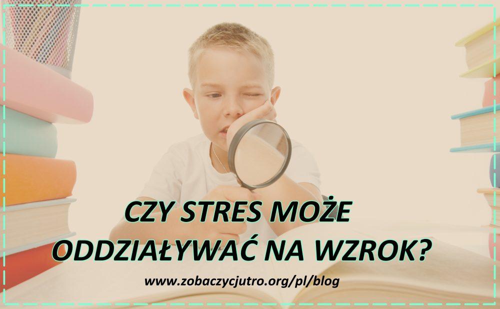 oddzialywanie stresu na wzrok