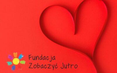 Udanych Walentynek życzy Fundacja Zobaczyć Jutro